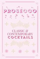 Click to view product details and reviews for Prosecco Cocktails Classic Contemporary Cocktails.