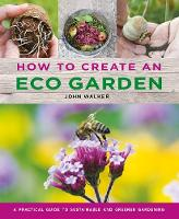 Click to view product details and reviews for How To Create An Eco Garden The Practical Guide To Sustainable And Greener Gardening.