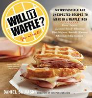 Click to view product details and reviews for Will It Waffle 53 Irresistible And Unexpected Recipes To Make In A Waffle Iron.