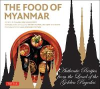 Click to view product details and reviews for The Food Of Myanmar Authentic Recipes From The Land Of The Golden Pagodas.