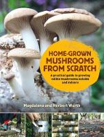 Click to view product details and reviews for Home Grown Mushrooms From Scratch A Practical Guide To Growing Mushrooms Outside And Indoors.