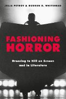 Click to view product details and reviews for Fashioning Horror Dressing to Kill on Screen and in Literature.