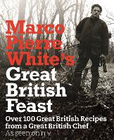 Click to view product details and reviews for Marco Pierre Whites Great British Feast Over 100 Delicious Recipes From A Great British Chef.