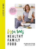Click to view product details and reviews for Lizzie Loves Healthy Family Food Delicious And Nutritious Meals Youll All Enjoy.
