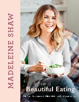 Click to view product details and reviews for A Year Of Beautiful Eating Eat Fresh Eat Seasonal Glow With Health All Year Round.