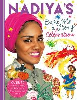 Click to view product details and reviews for Nadiyas Bake Me A Celebration Story Thirty Recipes And Activities Plus Original Stories For Children.