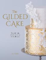 Click to view product details and reviews for The Gilded Cake The Golden Rules Of Cake Decorating For Metallic Cakes.