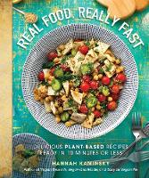 Click to view product details and reviews for Real Food Really Fast Delicious Plant Based Recipes Ready In 10 Minutes Or Less.