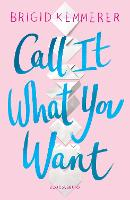 Click to view product details and reviews for Call It What You Want.