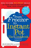 Click to view product details and reviews for From Freezer To Instant Pot How To Cook No Prep Meals In Your Instant Pot Straight From Your Freezer.