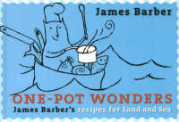 Click to view product details and reviews for One Pot Wonders James Barbers Recipes For Land Sea.