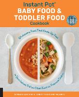 Click to view product details and reviews for Instant Pot Baby Food And Toddler Food Cookbook Wholesome Food That Cooks Up Fast In Your Instant Pot Or Other Electric Pressure Cooker.