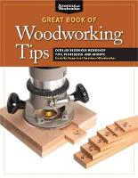 Click to view product details and reviews for Great Book Of Woodworking Tips Over 650 Ingenious Workshop Tips Techniques And Secrets From The Experts At American Woodworker.