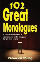 Click to view product details and reviews for 102 Great Monologues A Versatile Collection Of Monologues Duologues For Student Actors.