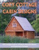 Click to view product details and reviews for Cozy Cottage Cabin Designs 100 Cottages Cabins A Frames Vacation Homes And Apartment Garages.