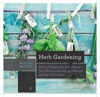 Click to view product details and reviews for Herb Gardening How To Prepare The Soil Choose Your Plants And Care For Harvest And Use Your Herbs.