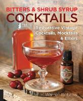 Click to view product details and reviews for Bitters And Shrub Syrup Cocktails Restorative Vintage Cocktails Mocktails And Elixirs.