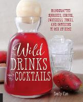 Click to view product details and reviews for Wild Drinks Cocktails Handcrafted Squashes Shrubs Switchels Tonics And Infusions To Mix At Home.