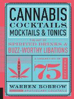 Click to view product details and reviews for Cannabis Cocktails Mocktails Tonics The Art Of Spirited Drinks And Buzz Worthy Libations.