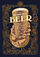 Click to view product details and reviews for Comic Book Story Of Beer A Chronicle Of The Worlds Favorite Beverage From 7000 Bc To Todays Craft Brewing Revolution.