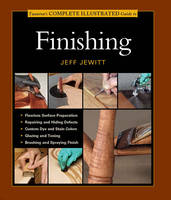 Click to view product details and reviews for Tauntons Complete Illustrated Guide To Finishing.