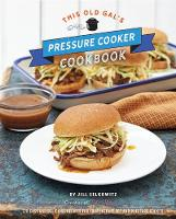 Click to view product details and reviews for This Old Gals Pressure Cooker Cookbook 120 Easy And Delicious Recipes For Your Instant Pot And Pressure Cooker.
