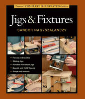 Click to view product details and reviews for Tauntons Complete Illustrated Guide To Jigs Fixtures.