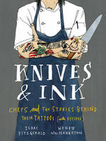 Click to view product details and reviews for Knives Ink Chefs And The Stories Behind Their Tattoos With Recipes.