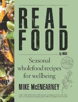 Click to view product details and reviews for Real Food By Mike Seasonal Wholefood Recipes For Wellbeing.