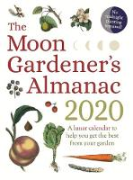 Click to view product details and reviews for The Moon Gardeners Almanac A Lunar Calendar To Help You Get The Best From Your Garden 2020.