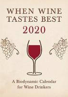 Click to view product details and reviews for When Wine Tastes Best A Biodynamic Calendar For Wine Drinkers 2020 2020.