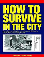 Click to view product details and reviews for How To Survive In The City Protecting Yourself Against Terrorism Natural Disasters Assault Fires And Everyday Hazards.