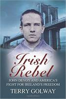 Click to view product details and reviews for Irish Rebel John Devoy Americas Fight For Irelands Freedom.