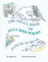 Click to view product details and reviews for The Small Book Of Silly Bird Poems Tongue In Beak.