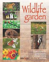 Click to view product details and reviews for Wildlife Garden Create A Home For Garden Friendly Animals Insects And Birds.