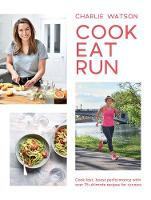 Click to view product details and reviews for Cook Eat Run Cook Fast Boost Performance With Over 75 Ultimate Recipes For Runners.