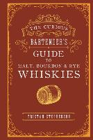 Click to view product details and reviews for The Curious Bartenders Guide To Malt Bourbon Rye Whiskies.