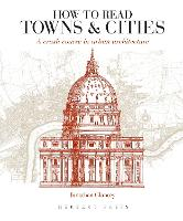 Click to view product details and reviews for How To Read Towns And Cities A Crash Course In Urban Architecture.