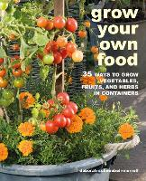 Click to view product details and reviews for Grow Your Own Food 35 Ways To Grow Vegetables Fruits And Herbs In Containers.
