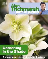 Click to view product details and reviews for Alan Titchmarsh How To Garden Gardening In The Shade.