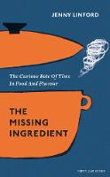 Click to view product details and reviews for The Missing Ingredient The Curious Role Of Time In Food And Flavour.