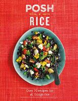 Click to view product details and reviews for Posh Rice Over 70 Recipes For All Things Rice.