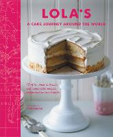 Click to view product details and reviews for Lolas A Cake Journey Around The World 70 Of The Most Delicious And Iconic Cake Recipes Discovered On Our Travels.