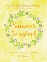 Click to view product details and reviews for Summer Songbook Seasonal Verses Poems and Songs for Children Parents and Teachers An Anthology for Family School Festivals and Fun.