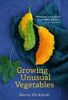 Click to view product details and reviews for Growing Unusual Vegetables Weird And Wonderful Vegetables And How To Grow Them.
