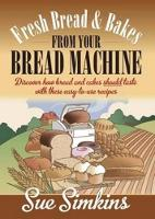 Click to view product details and reviews for Fresh Bread And Bakes From Your Bread Machine Discover How Bread And Cake Should Taste With These Easy To Use Recipes.