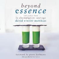 Click to view product details and reviews for Beyond Essence New Recipes From Le Champignon Sauvage.