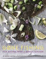 Click to view product details and reviews for Gone Fishing Fish Recipes From A Nordic Kitchen.