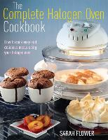 Click to view product details and reviews for The Complete Halogen Oven Cookbook How To Cook Easy And Delicious Meals Using Your Halogen Oven.