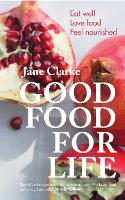 Click to view product details and reviews for Good Food For Life Eat Well Love Food Feel Nourished.